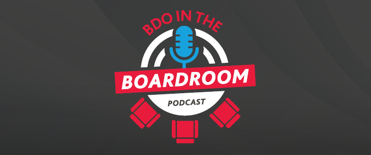 BDO in the Boardroom Podcast - Episode 34: The Proliferation of Voluntary Disclosure – How Is Your Board Responding?