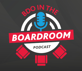 BDO in the Boardroom Podcast - Episode 28: Board Dialogue and Action Around ESG
