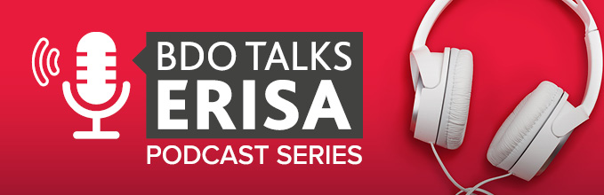 BDO-Talks-ERISA_Podcast_website-header-(1).jpg