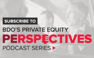 Subscribe to BDO's Private Equity PErspectives Podcast Series