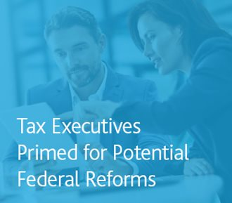 Tax Executives Primed for Potential Reform