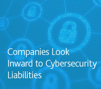 Companies Look Inward to Cybersecurity Abilities