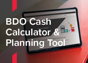 BDO Cash Calculator & Planning Tool
