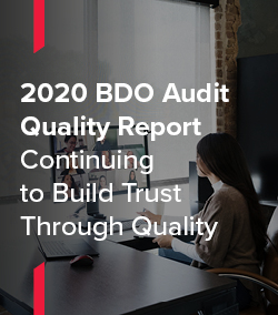 2020 BDO Audit Quality Report: Continuing to Build Trust Through Quality